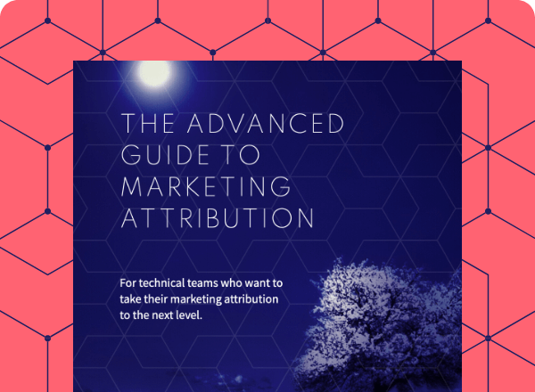 Advanced guide to marketing attribution