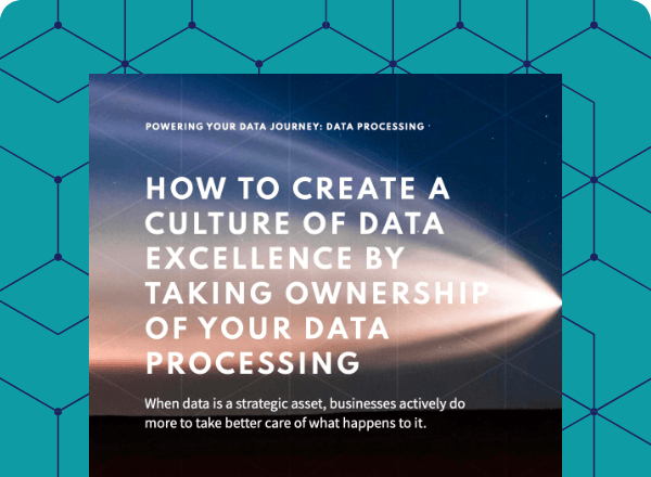 Build a culture of data excellence by taking ownership of your data
