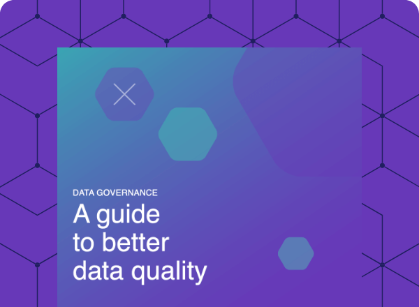 A guide to better data quality