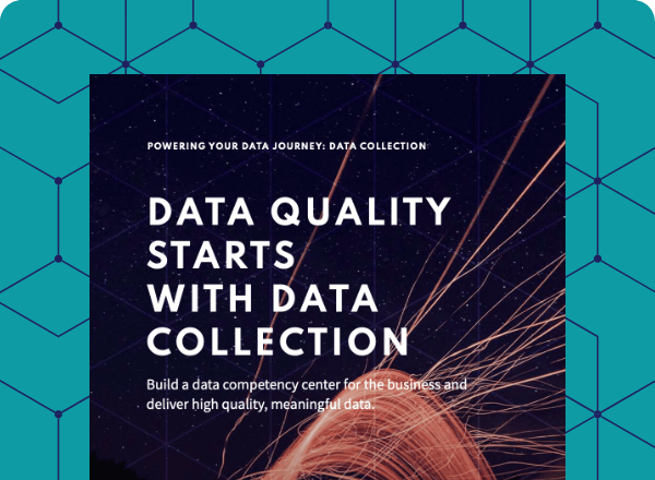 Data quality starts with data collection