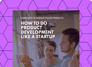 Product analytics: use data to develop killer products