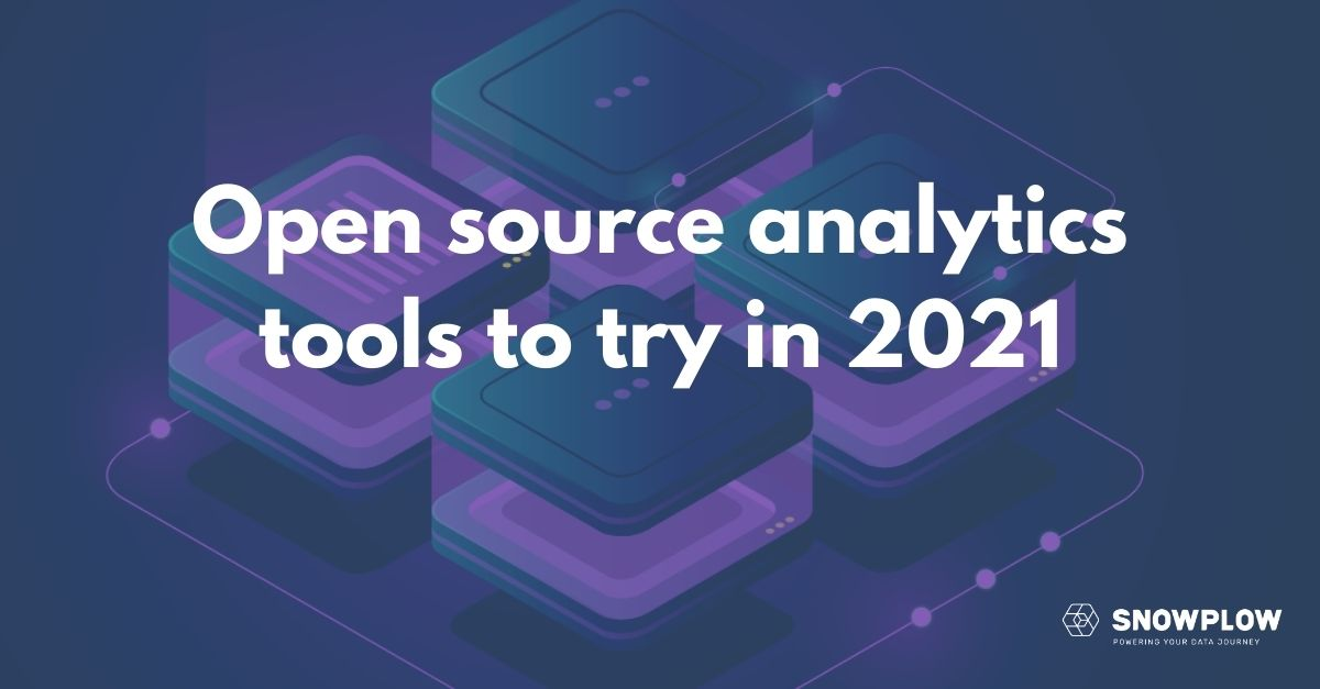 Open Source Analytics Tools to try in 2021