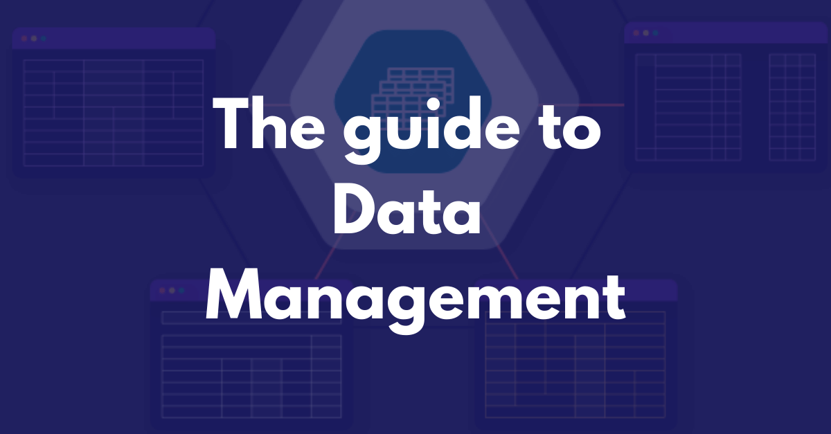 the guide to data management