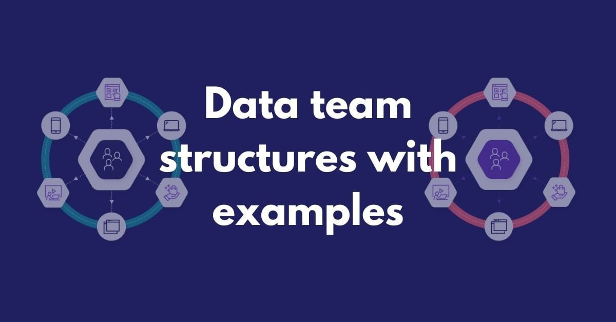 Data team structures with examples title / hero image